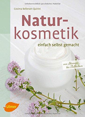 Naturkosmetik einfach selbst gemacht: Von Shampoo bis Fußbalsam