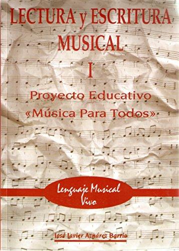 Lectura Y Escritura Musical 1 (lenguaje Musical Vivo) por José Javier Aznárez Barrio