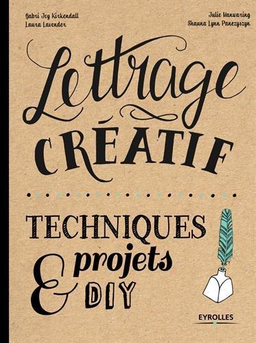 Lettrage créatif: Techniques et projets DIY.