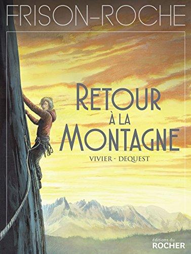 Retour à la montagne: d'après l'oeuvre de Roger Frison-Roche (ROC.B.DESSINEE) por Jean-François Vivier