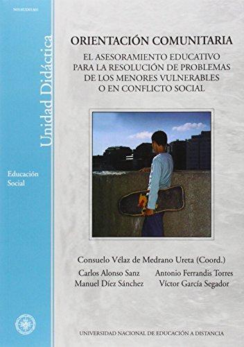 Orientación Comunitaria. el Asesoramiento Educativo Para La Resolución de Problemas de los Menores Vulnerables O En Conflicto Social (UNIDAD DIDÁCTICA) de Consuelo VÉLAZ DE MEDRANO URETA (22 sep 2003) Tapa blanda