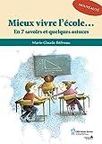 Mieux vivre l'école: En 7 savoirs et quelques astuces (French Edition)