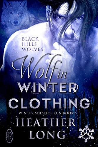 Wolf in Winter Clothing (Black Hills Wolves #35): Winter Solstice Run (English Edition) (Winter Heather)