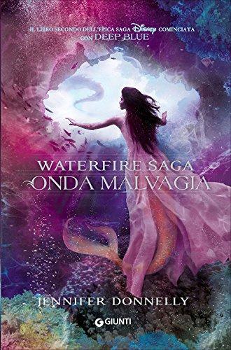 Onda malvagia. Waterfire saga: 2