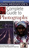 Complete Guide to Photography by Mr. John Hedgecoe (2004-10-29) - Mr. John Hedgecoe