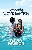 Understanding Water Baptism