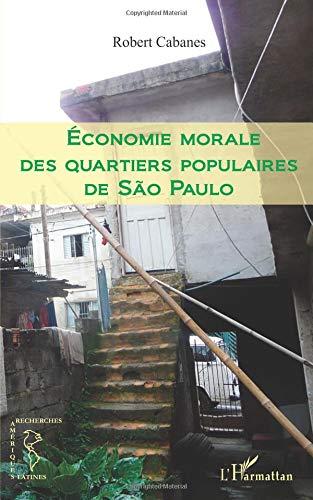 Economie morale des quartiers populaires de Sao Paulo par Robert Cabanes