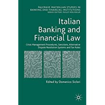 Italian Banking and Financial Law: Crisis Management Procedures, Sanctions, Alternative Dispute Resolution Systems and Tax Rules: 4 (Palgrave Macmillan Studies in Banking and Financial Institutions)