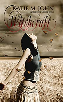 Witchcraft: Book One of The Meadowsweet Chronicles by [John, Katie M.]