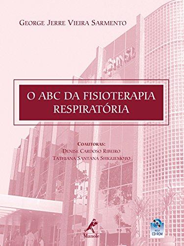 O ABC da Fisioterapia Respiratória (Portuguese Edition) eBook: George Jerre Vieira Sarmento (org.), Mary Yamazaki Yorado, Denise Cardoso Ribeiro, ...