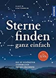 Sterne finden ganz einfach: Die 25 schönsten Sternbilder sicher erkennen - Klaus M. Schittenhelm