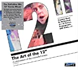 """The Art of the 12"""" - A celebration of the extended remix"""