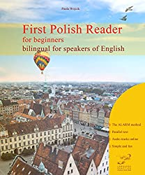 First Polish Reader for beginners bilingual for speakers of English (Graded Polish Readers Book 1) (English Edition)