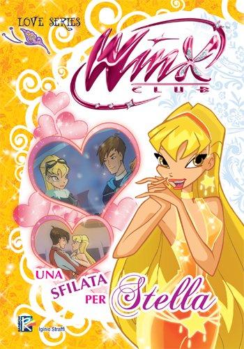 Una sfilata per Stella (Winx Club) (Love Series)