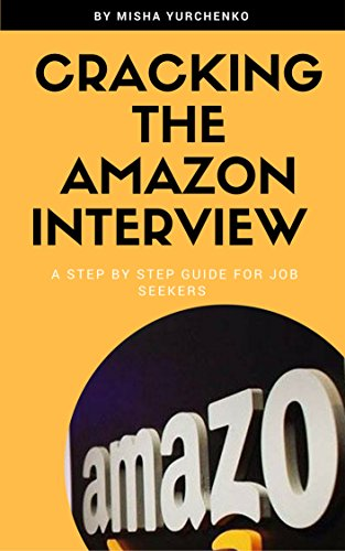 Cracking the Amazon Interview: A Step by Step Guide to Land the Job (English Edition)