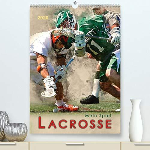 Calvendo Premium Kalender Mein Spiel - Lacrosse: Kanadischer Nationalsport mit vielen Fans in Europa. (hochwertiger DIN A2 Wandkalender 2020, Kunstdruck in Hochglanz)