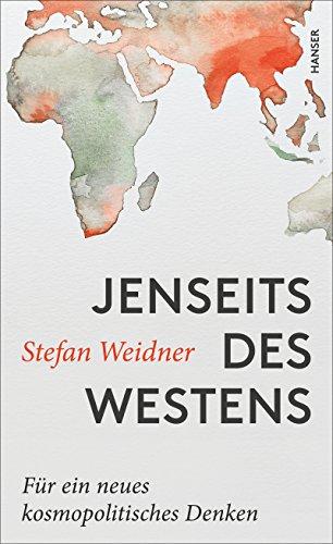 Jenseits des Westens: Für ein neues kosmopolitisches Denken