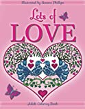 """Love inspired coloring/colouring book. Adult coloring book. 19 heart designs, 7 heart mandalas, flowers, hearts, 2 cats, swans, doves, 1 unicorn hug, butterflies, sunshine, 1 rainbow and 1 """"I love you."""" Lovely things to bring a smile."""