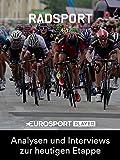 Radsport: Tour de France Extra - Analysen und Interviews zur heutigen Etappe