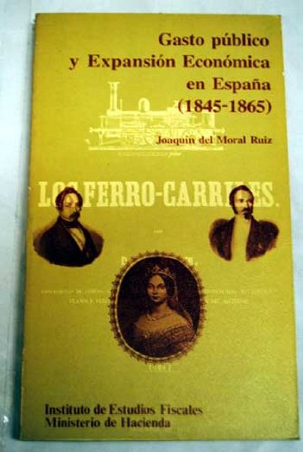 Gasto público y expansión económica en españa 1845-1865 (Libro de bolsillo del Instituto de Estudios Fiscales)