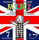 Lerne Englisch mit Mimi: Sieben Bildergeschichten auf Englisch/Deutsch mit Vokabeln (Mimi de-eng 5)
