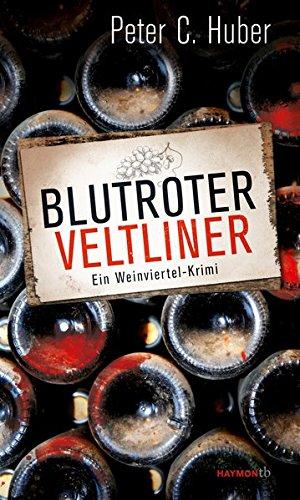 Blutroter Veltliner. Ein Weinviertel-Krimi (HAYMON TASCHENBUCH, Band 256)