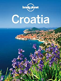 Lonely Planet Croatia (Travel Guide) von [Lonely Planet, Mutic, Anja, Maric, Vesna]
