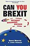 Can You Brexit?: Without Breaking Britain