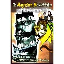 Die Magischen Meisterdetektive und das Geisterschiff - Abenteuerroman