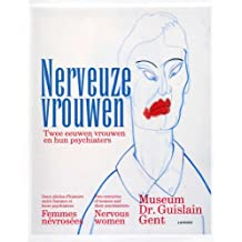 Nervous Women: Two Centuries of Women and Their Psychiatrists