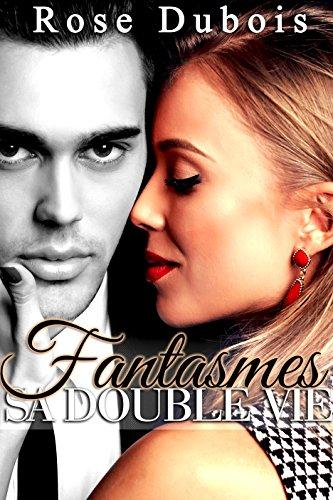 Fantasmes: Sa Double Vie [+ Histoire BONUS]: (Nouvelle Érotique BDSM, Initiation, Domination, HARD, Alpha Male)