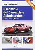 Il manuale del carrozziere autoriparatore. Teoria, tecnica, pratica