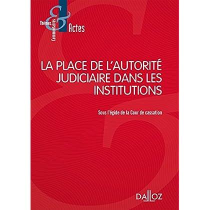 La place de l'autorité judiciaire dans les institutions