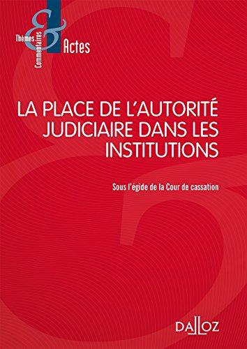 La place de l'autorité judiciaire dans les institutions - Nouveauté