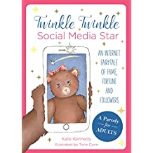 Twinkle Twinkle Social Media Star: An Internet Fairytale of Fame, Fortune and Followers