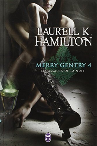 Merry Gentry, Tome 4 : Les assauts de la nuit par Laurell-K Hamilton