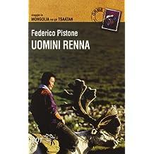 Uomini renna. Viaggio in Mongolia tra gli Tsaatan