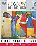 I colori del dialogo. Per la Scuola media. Con espansione online: 2