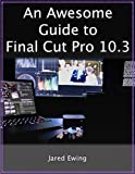 An Awesome Guide to Final Cut Pro 10.3