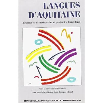 Langues d'Aquitaine. : Dynamiques institutionnelles et patrimoine linguistique
