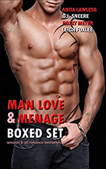 Man Love & Menage Boxed Set by [Lawless, Anita, Sneere, C.J., Meyer, Roxxy, Foxlee, Leigh]