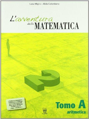 L'avventura della matematica. Corso di matematica. Tomi A-B. Con materiali per il docente. Per la Scuola media: 2