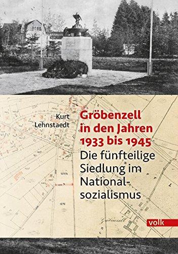 Gröbenzell in den Jahren 1933 bis 1945: Die fünfteilige Siedlung im Nationalsozialismus