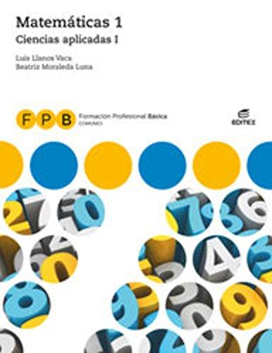 FPB Ciencias aplicadas I - Matemáticas 1 (Formación Profesional Básica) por Luis Llanos Vaca