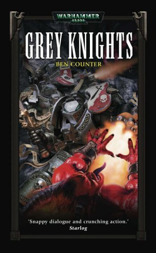 Grey Knights (Warhammer 40,000: Grey Knights) by Ben Counter (1-May-2004) Mass Market Paperback