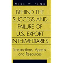Behind the Success and Failure of U.S. Export Intermediaries: Transactions, Agents, and Resources
