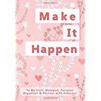 Make It Happen: To Do Lists, Notepad, Personal Organiser and Planner with Calendar