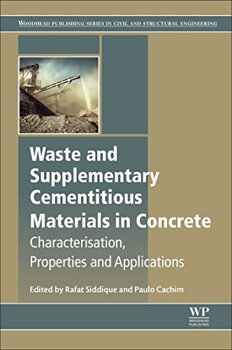Waste and Supplementary Cementitious Materials in Concrete (Woodhead Publishing Series in Civil and Structural Engineering)