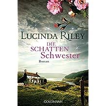 Die Schattenschwester: Roman - Die sieben Schwestern 3