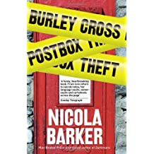 Burley Cross Postbox Theft: Written by Nicola Barker, 2011 Edition, Publisher: Fourth Estate [Paperback]
